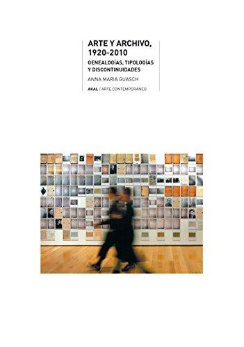 9788446025399: Arte y archivo, 1920-2010: Genealogías, tipologías y discontinuidades (Arte contemporáneo)