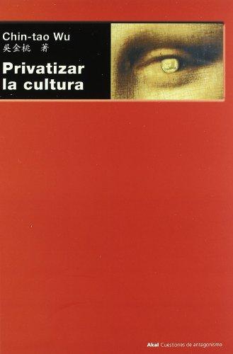 9788446025962: Privatizar La Cultura/ To Privatize The Culture (Spanish Edition)