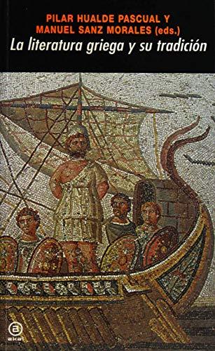 La literatura griega y su tradicion/ Greek: Pila Hualde Pascual