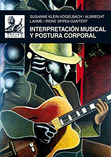 9788446027461: Interpretacion musical y postura corporal / Musical interpretation and corporal posture (Clasica) (Spanish Edition)