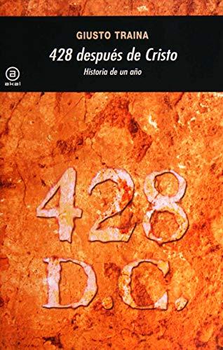428 después de Cristo: Historia de un año (Spanish Edition) (8446027917) by Giusto Traina