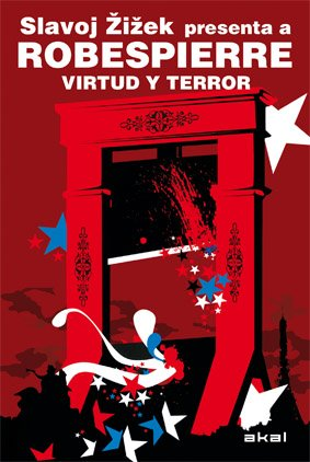 Robespierre: Virtud Y Terror / Virtue and: Slavoj Zizek