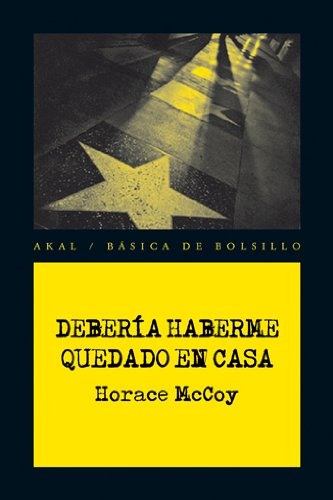 Deberia haberme quedado en casa / I Should have stayed at home (Spanish Edition) (8446028417) by McCoy, Horace