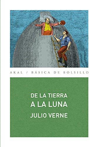9788446028659: De la tierra a la luna/ From the Earth to the Moon (Basica De Bolsillo/ Basic Pocket) (Spanish Edition)