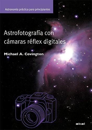 9788446028994: Astrofotografia con camaras digitales/ Digital SLR Astrophotography (Spanish Edition)