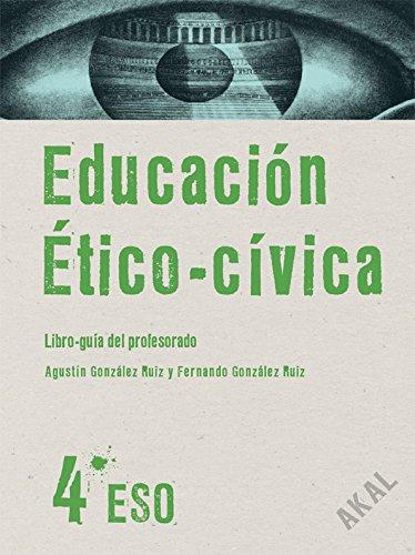 9788446029014: Educación Ético-cívica 4º ESO. Libro guía del profesorado (Enseñanza bachillerato)