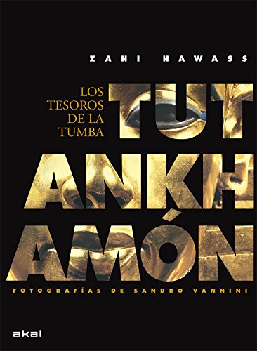 Tutankhamon. Los tesoros de la tumba: Zahi Hawass