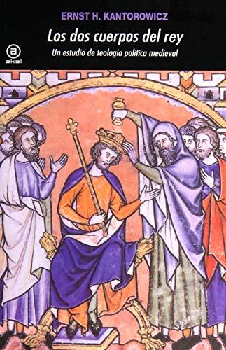 9788446029526: Los dos cuerpos del rey: Un estudio de teología política medieval: 323 (Universitaria)