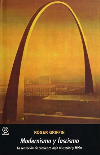 9788446029724: Modernismo y fascismo: La sensación de comienzo bajo Mussolini y Hitler (Spanish Edition)