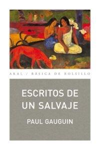 9788446029731: Escritos de un salvaje/ Writings of a Savage (Spanish Edition)