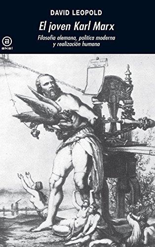 El joven Karl Marx: Filosofía alemana, política moderna y realización humana (8446030020) by LEOPOLD DAVID