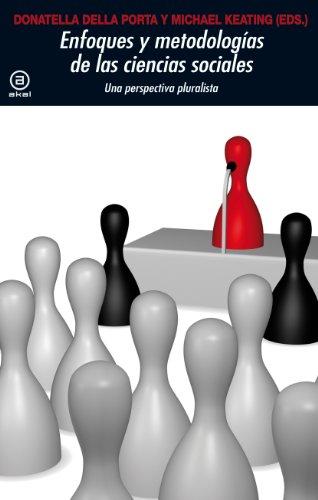 Enfoques y metodologías en las Ciencias Sociales: Della Porta, Donatella
