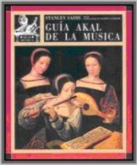 Guía Akal de la música / Stanley Sadie's Music Guide (Spanish Edition) (8446031019) by Stanley Sadie