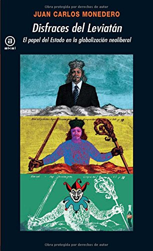 9788446031307: Disfraces del Leviatán: El papel del Estado en la globalización neoliberal (Universitaria)