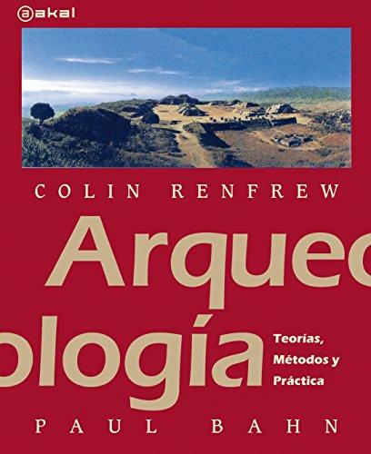 9788446031338: Arqueología: Teorías, métodos y prácticas: 36 (Textos)