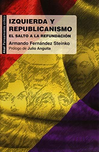 Izquierda y republicanismo / Left and Republicanism: El salto a la refundacion / The Jump...