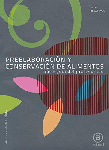 9788446031369: Preelaboración y conservación de alimentos. Libro-guía del profesorado (Ciclos formativos)