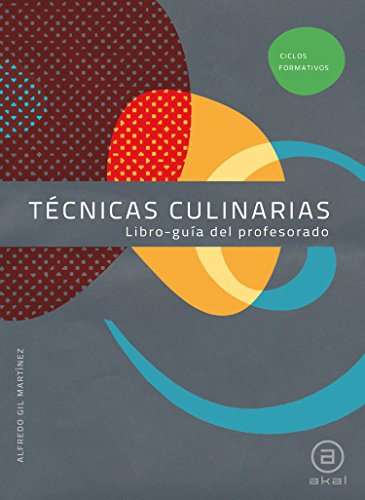 9788446031383: Técnicas culinarias. Libro-guía del profesorado (Ciclos formativos)