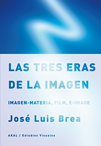 9788446031390: Las tres eras de la imagen / The three eras of the image (Spanish Edition)