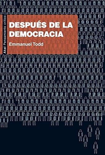 Despues de la democracia / After Democracy (Spanish Edition) (8446031469) by Todd, Emmanuel