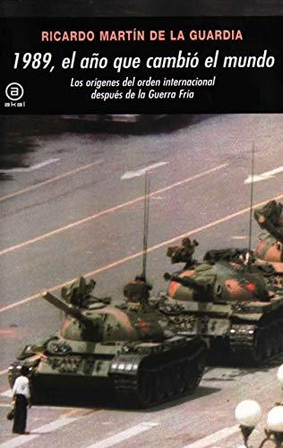 9788446032717: 1989, el año que cambió el mundo: Los orígenes del orden internacional después de la Guerra Fría (Spanish Edition)
