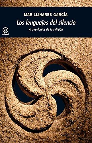 9788446032731: Los lenguajes del silencio: Arqueologías de la religión (Spanish Edition)