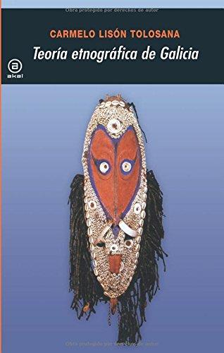 9788446035107: Teoría etnográfica de Galicia: Antropología cultural de Galicia IX (Universitaria)
