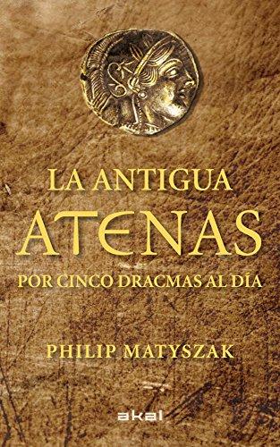 9788446035183: La antigua Atenas por cinco dracmas al día (Viajando al pasado)