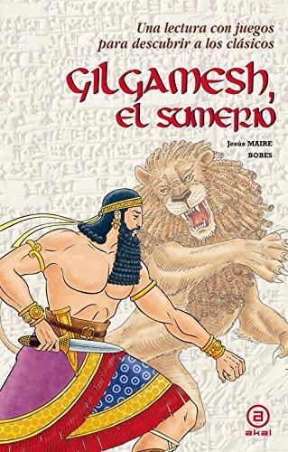 9788446035398: Gilgamesh, el sumerio (Para descubrir a los clásicos)