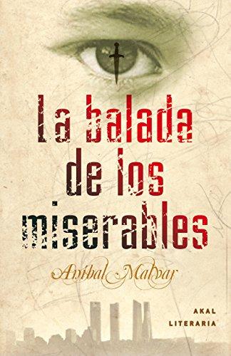 La balada de los miserables (Spanish Edition): Aníbal Malvar