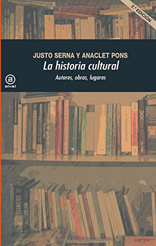 9788446037507: La historia cultural (2.ª Edición): Autores, obras, lugares (Universitaria)