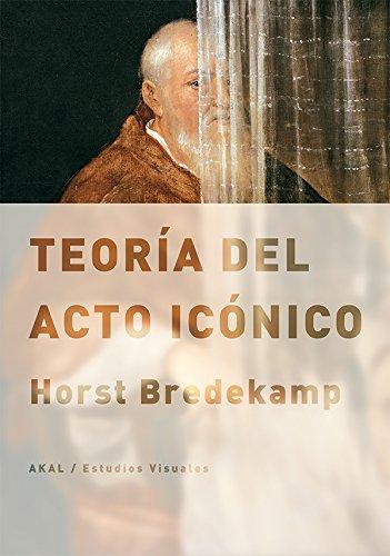 9788446038757: Teoría Del Acto Icónico (Estudios visuales)
