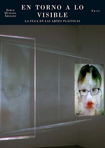 9788446038795: En torno a lo visible. La fuga en las artes plásticas (Estudios visuales)