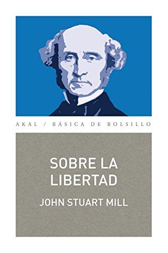 9788446038870: Sobre la libertad (Básica de Bolsillo - Serie Clásicos del pensamiento político)