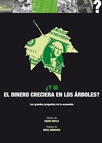 Y SI EL DINERO CRECIESE EN LOS: David Boyle (ed.)
