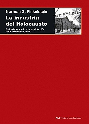 9788446039280: La industria del Holocausto. Reflexiones sobre la explotación del sufrimiento judío (Cuestiones de antagonismo)