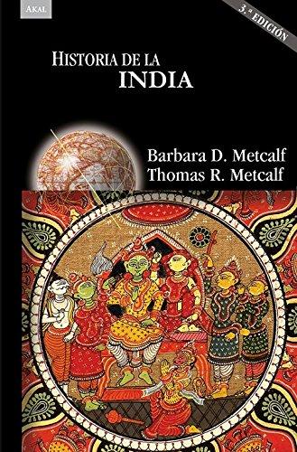 HISTORIA DE LA INDIA: Barbara Metcalf; Thomas Metcalf