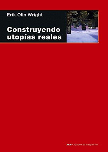 9788446040309: Construyendo utopías reales: 77 (Cuestiones de antagonismo)