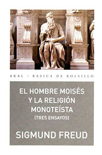 HOMBRE MOISES Y LA RELIGION MONOTEISTA TRES: FREUD,SIGMUND