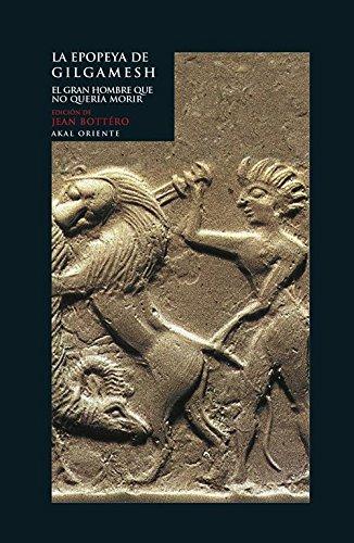9788446041269: La epopeya de Gilgamesh. El gran hombre que no quería morir (Oriente)
