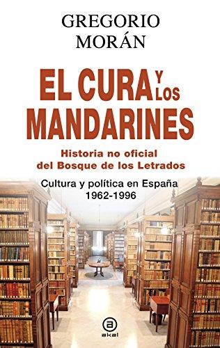 9788446041283: El cura y los mandarines (Historia no oficial del Bosque de los Letrados). Cultura y política en España, 1962-1996 (Anverso)