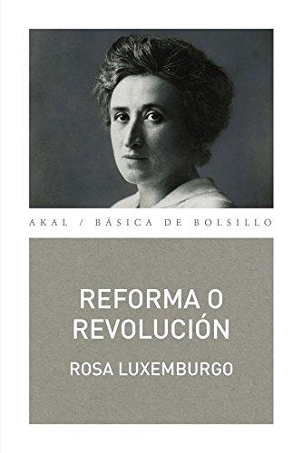 9788446041290: Reforma o revolución: 304 (Básica de Bolsillo Serie Clásicos del pensamiento político)