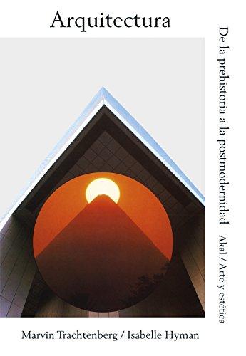 Arquitectura : de la Prehistoria a la: Hyman, Isabelle; Trachtenberg,