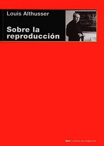 SOBRE LA REPRODUCCIÓN. 1ª edición. Prefacio de: ALTHUSSER, Louis