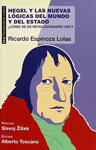 9788446043805: Hegel y las nuevas lógicas del mundo y del Estado: ¿Cómo se es revolucionario hoy?