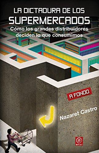 9788446044543: La dictadura de los supermercados: Cómo los grandes distribuidores deciden lo que consumimos: 15 (A fondo)