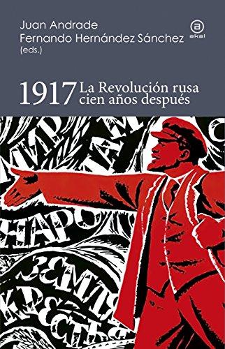 1917: LA REVOLUCION RUSA CIEN AÑOS DESPUES: Juan Andrade, Josep