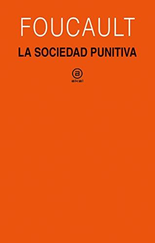 9788446045823: La sociedad punitiva. Curso del Collège de France (1972-1973): 370 (Universitaria)
