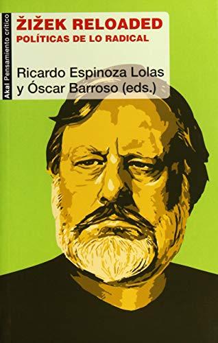 9788446046684: Zizek Reloaded: Políticas de lo radical: 74 (Pensamiento Crítico)