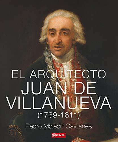 9788446047339: El arquitecto Juan De Villanueva (1739 - 1811): 34 (Arquitectura)